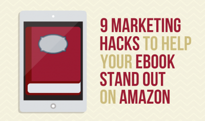 9 Marketing Hacks to Help Your eBook Stand Out on Amazon