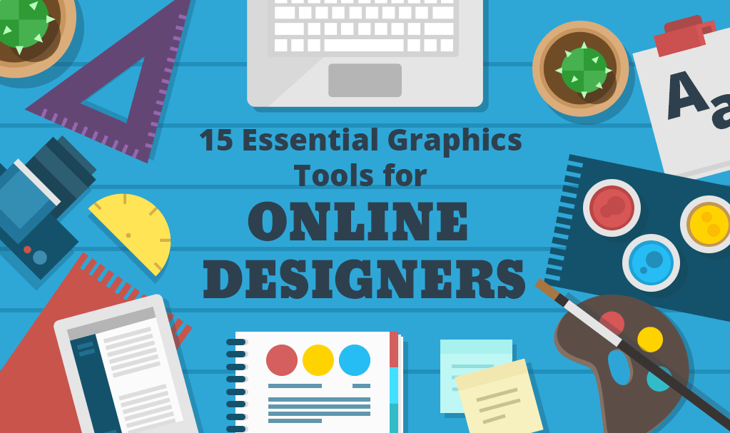 15 Essential Graphics Tools for Online Designers