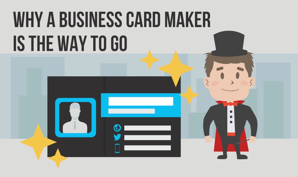 Why a Business Card Maker is the Way to Go