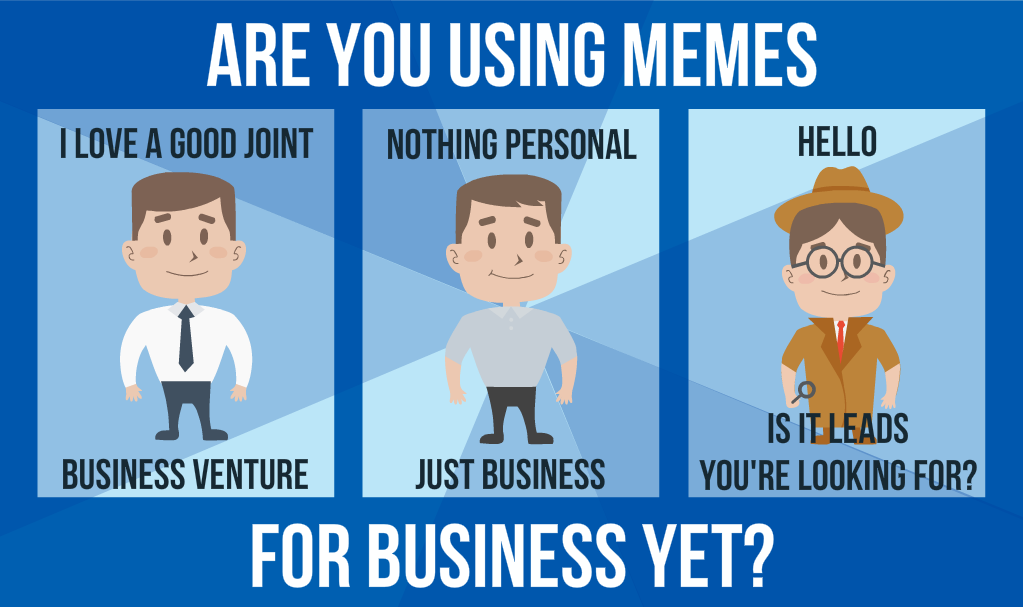 Are You Using Memes for Your Business Yet?