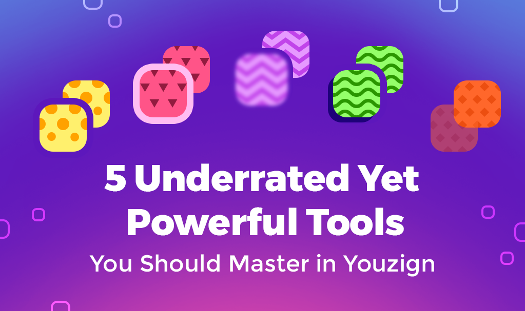 5 Underrated Yet Powerful Tools You Should Master in Youzign