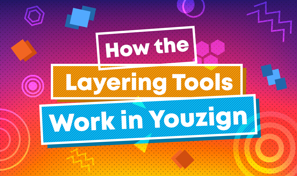 How the Layering Tools Work in Youzign