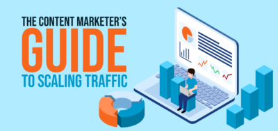 The Content Marketer's Guide to Scaling Traffic in 2020 and Beyond