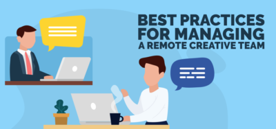Best Practices for Managing a Remote Creative Team