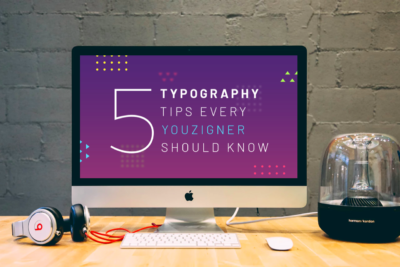 5 Typography Tips Every Youzigner Should Know